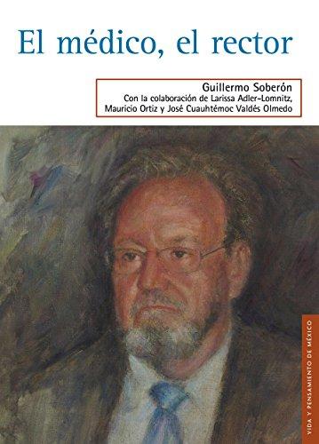 El médico, el rector (Ciencia y Tecnologia) por Guillermo Soberón