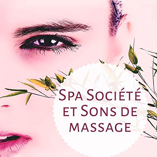 Spa Société et Sons de massage - Spa, Naturel bruit blanc, New age massage sounds, Plein repos, Première fois, Bonne humeur -
