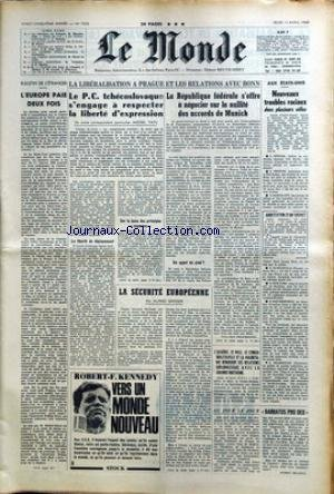 MONDE (LE) [No 7230] du 11/04/1968 - L'EUROPE PAIE 2 FOIS - LA LIBERALISATION A PRAGUE ET LES RELATIONS AVEC BONN - TROUBLES RACIAUX AUX U.S.A. - LA SECURITE EUROPEENNE PAR GROSSER. par Collectif