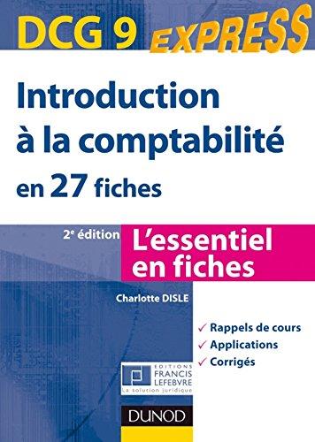 En ligne Introduction à la comptabilité - DCG 9 - 2e éd. : en 27 fiches (DCG 9 - Introduction à la comptabilité - DCG 9 t. 1) pdf