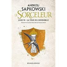The Witcher : La Tour de l'Hirondelle: Sorceleur, T6