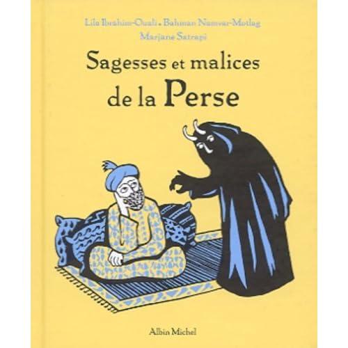Sagesses et malices de la Perse by LILA IBRAHIM-OUALI (June 07,2001)