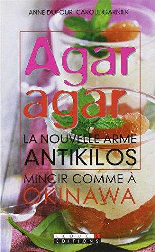 Agar agar : La nouvelle arme antikilos par Anne Dufour
