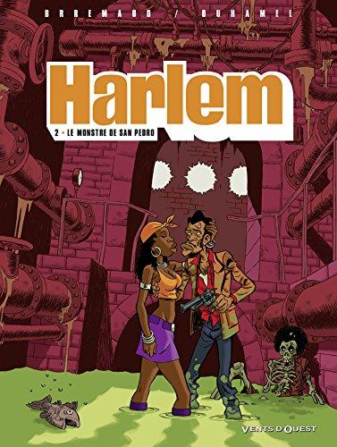 Harlem, Tome 2 : Le monstre de San Pedro