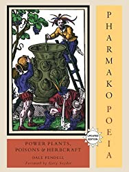 Pharmako/Poeia, Revised and Updated: Plant Powers, Poisons, and Herbcraft by Dale Pendell (2010-09-28)