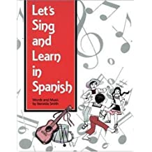 SONGS AND GAMES: LETS SING AND LEARN IN SPANISH PACKAGE, GRADES K-8 (OTHER)