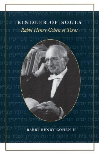 Kindler of Souls: Rabbi Henry Cohen of Texas (Focus on American ...