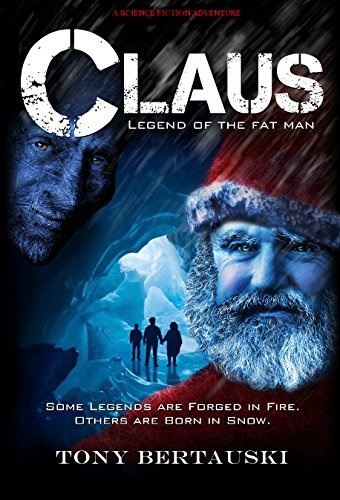 Claus (Legend of the Fat Man): A Science Fiction Holiday Adventure (Claus Series Book 1) (English Edition) par [Bertauski, Tony]