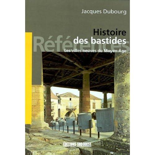 Les Bastides, villes du Moyen Age