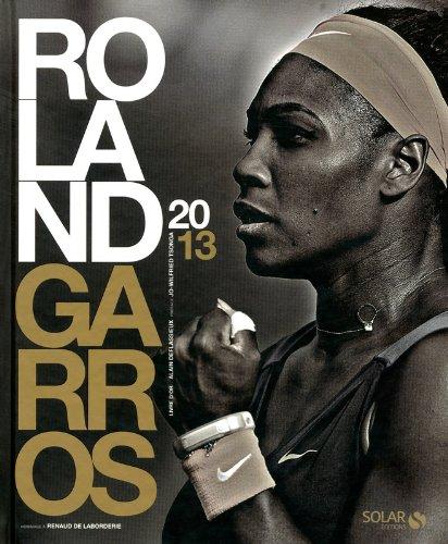 Roland Garros 2013 - Livre d'or par COLLECTIF