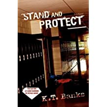 STAND AND PROTECT by K. T. Banks (2008-06-15)