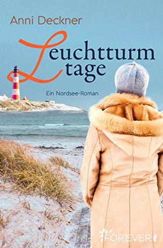 frauenromane bestseller 2016 Leuchtturmtage: Ein Nordseeroman (Ein Nordsee-Roman 2)