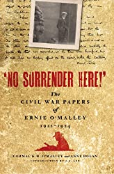 No Surrender Here!: The Civil War Papers of Ernie O'Malley 1922-1924