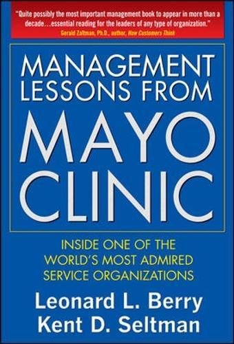 management-lessons-from-mayo-clinic-inside-one-of-the-worlds-most-admired-service-organizations-mana