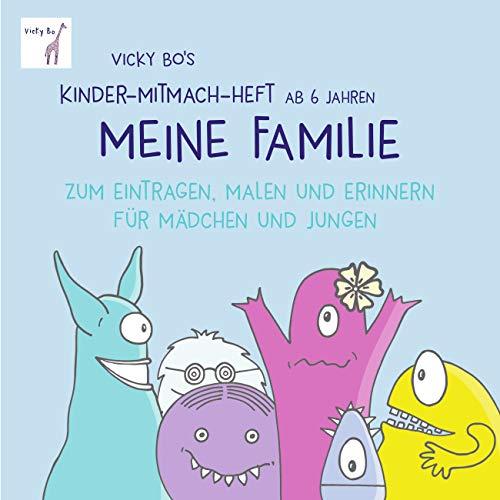 Meine Familie - Mitmach-Heft ab 6 Jahre zum Eintragen, Malen und Erinnern