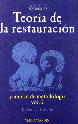Teoría de la restauración. Vol.2 (Arte y Restauración)
