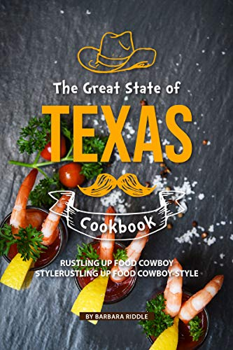 exas Cookbook: Rustling Up Food Cowboy-Style (English Edition) ()