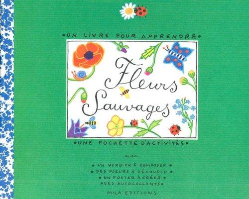 Fleurs sauvages : Un livre pour apprendr...