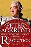 Revolution: A History of England Volume IV (History of England Vol 4)
