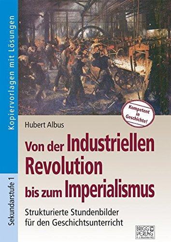 Von der Industriellen Revolution bis zum Imperialismus: Strukturierte Stundenbilder für den Geschichtsunterricht