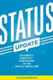 Status Update - Celebrity, Publicity, and Branding  in the Social Media Age