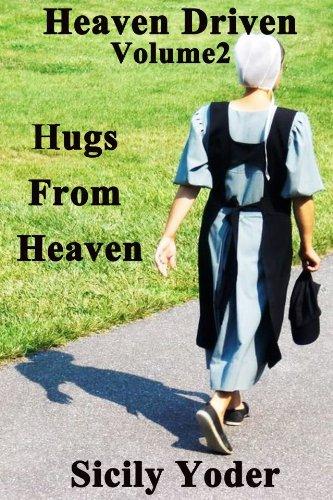 Heaven Driven Volume Two Hugs In Heaven Amish Romance Christian Fiction Short Story Series