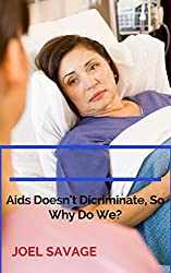 Aids Doesn't Discriminate, So Why Do We? (English Edition)