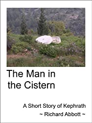 The Man in the Cistern (Short Stories of Kephrath Book 1)