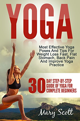Yoga: 30-Day Step-By-Step Guide Of Yoga For Complete ...