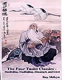The Four Taoist Classics - Daodejing, Huahujing, Zhuangzi and Liezi