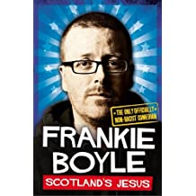 By Frankie Boyle - Scotland's Jesus: The Only Officially Non-racist Comedian