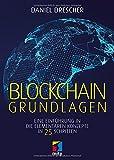 Blockchain Grundlagen: Eine Einführung in die elementaren Konzepte in 25 Schritten (mitp Business) - Daniel Drescher