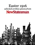 Easter 1916: From the New Statesman Archive