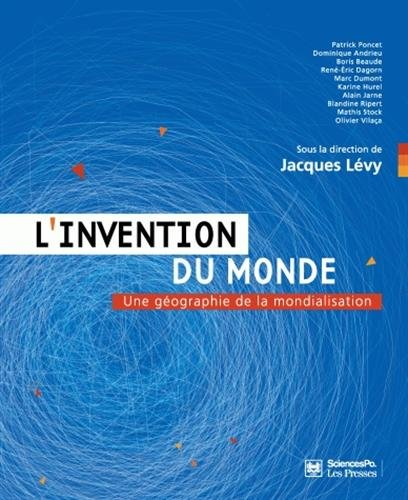 L'invention du monde : Une géographie de la mondialisation