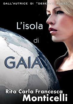 L'isola di Gaia (Aurora Vol. 2) di [Monticelli, Rita Carla Francesca]