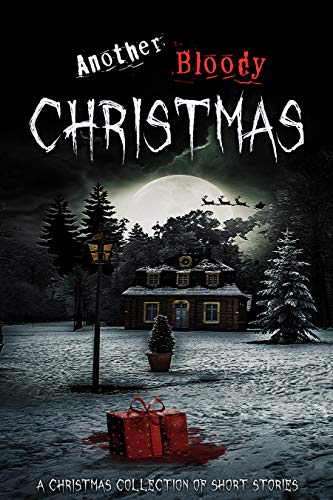 Another Bloody Christmas by [Poppet, Davidson, Elaina J., Jones, Richard Rhys, Ward, Jillian, Sexton, Joanne, Rudd, Paul, Ferguson, Hannah, Geering, T. K. ]