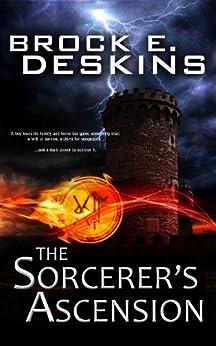 The Sorcerer's Ascension: Book 1 of The Sorcerer's Path by [Deskins, Brock]