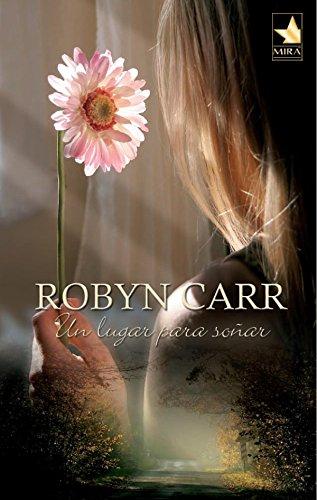 Un lugar para soñar (Mira) por ROBYN CARR