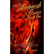 How to Airbrush Flames & True Fire (English Edition)