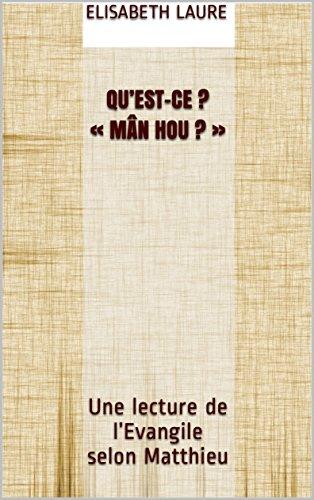 Qu'est-ce ?« Mân hou ? »: Une lecture de l'Evangile selon Matthieu par Elisabeth LAURE