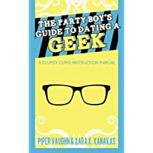 The Party Boy's Guide to Dating a Geek (Clumsy Cupid) (Volume 1) by Piper Vaughn (2014-01-01)