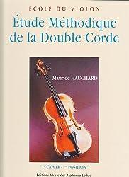 Ecole du violon : Etude méthodique de la double corde, volume 1 (1ère position)