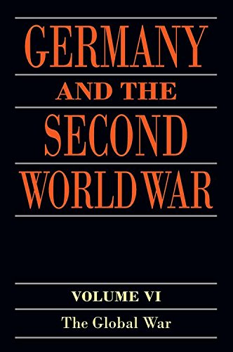 Germany and the Second World War: Volume VI: The Global War: 6
