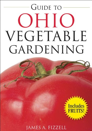 Guide To Ohio Vegetable Gardening Vegetable Gardening Guides