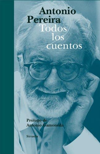 Todos los cuentos (Libros del Tiempo) por Antonio Pereira