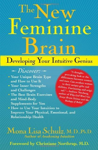 (New Feminine Brain: How Women Can Develop Their Inner Strengths, Genius and Intuition) By Mona Lisa Schulz (Author) Hardcover on (Feb , 2006)