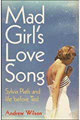Mad Girl's Love Song: Sylvia Plath and Life Before Ted Paperback