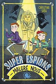 Super-espions malgré nous par Christine SABA