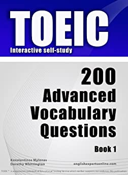 TOEIC Interactive self-study: 200 Advanced Vocabulary Questions. A powerful method to learn the vocabulary you need. (English Edition) par [Mylonas, Konstantinos]