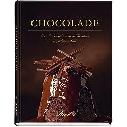 Chocolade: Eine Liebeserklärung in Rezepten von Johann Lafer